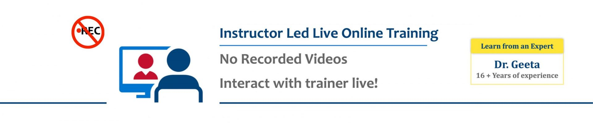Instructor Led Live Online Training. No Recorded Videos.